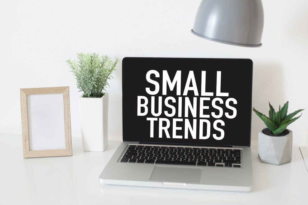 8 Powerful Small Business Trends That You Need to Track